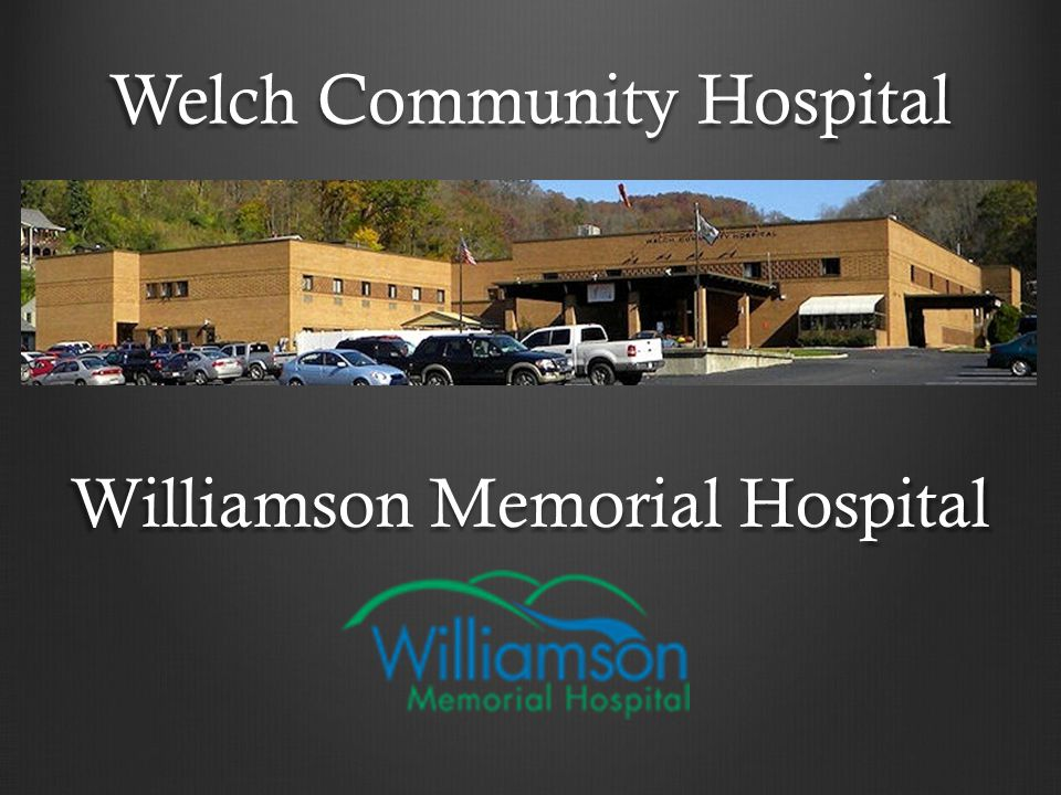 Welch Community Hospital Williamson Memorial Hospital