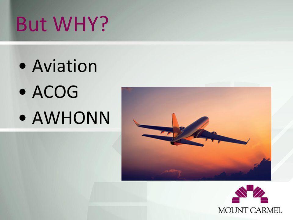 But WHY? Aviation ACOG AWHONN