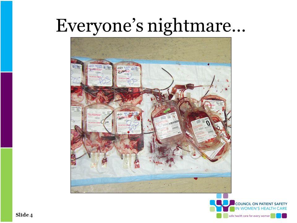 Slide 4 Everyone's nightmare…