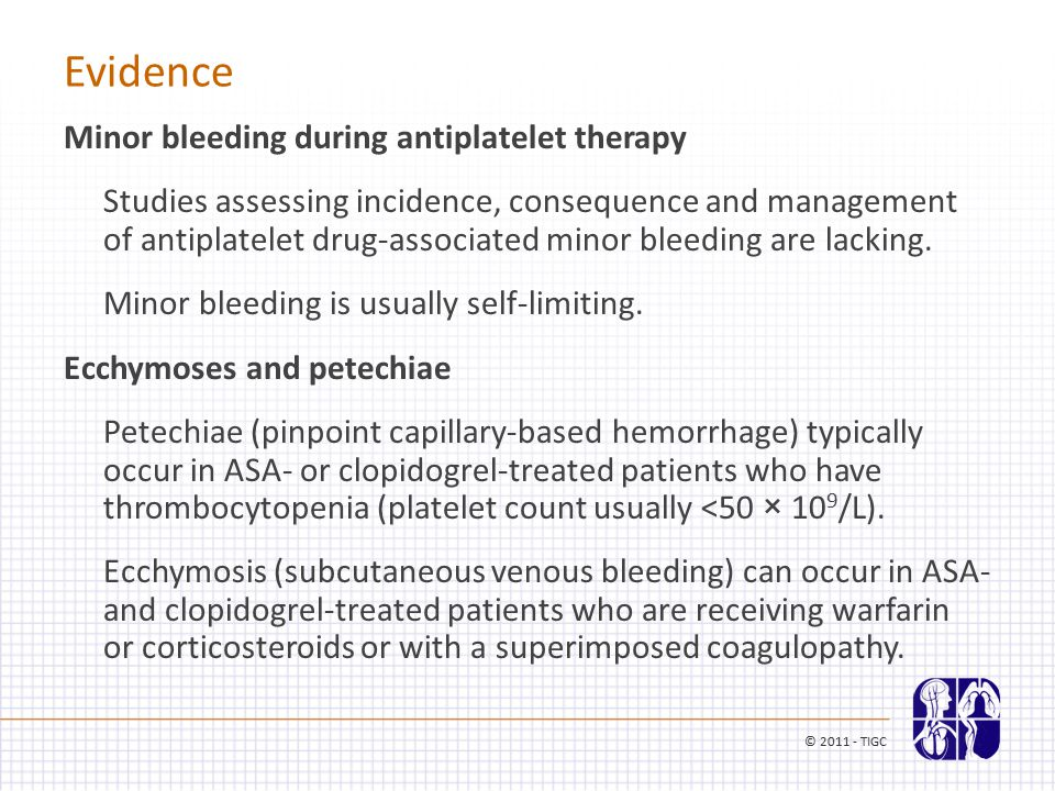 Evidence Minor bleeding during antiplatelet therapy Studies assessing incidence, consequence and management of antiplatelet drug-associated minor blee