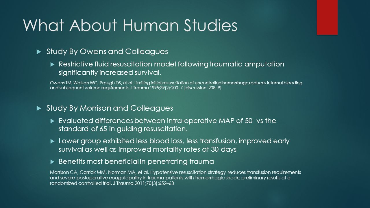 What About Human Studies  Study By Owens and Colleagues  Restrictive fluid resuscitation model following traumatic amputation significantly increase