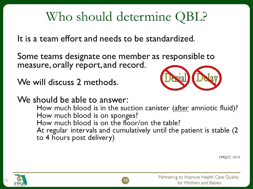 Who should determine QBL? It is a team effort and needs to be standardized. Some teams designate one member as responsible to measure, orally report,