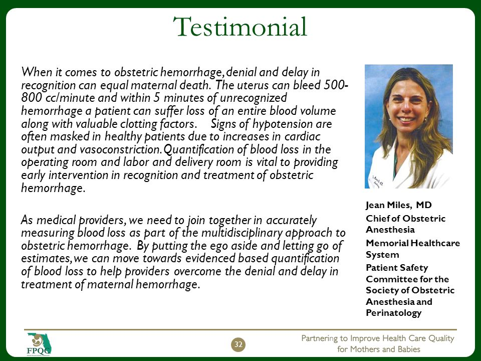 Testimonial When it comes to obstetric hemorrhage, denial and delay in recognition can equal maternal death. The uterus can bleed 500- 800 cc/minute a