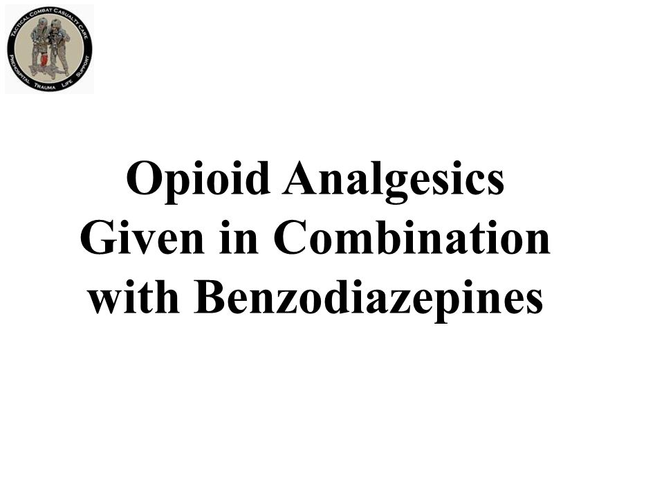Opioid Analgesics Given in Combination with Benzodiazepines