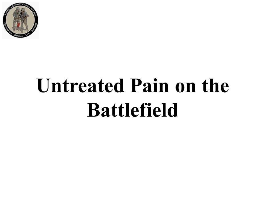 Untreated Pain on the Battlefield