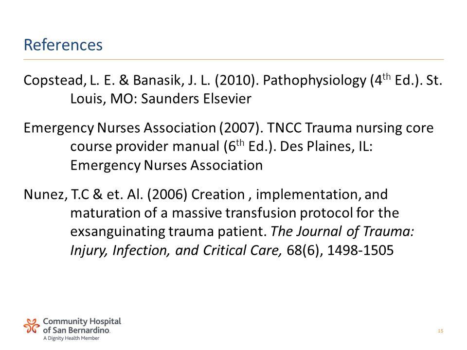15 Copstead, L. E. & Banasik, J. L. (2010). Pathophysiology (4 th Ed.).