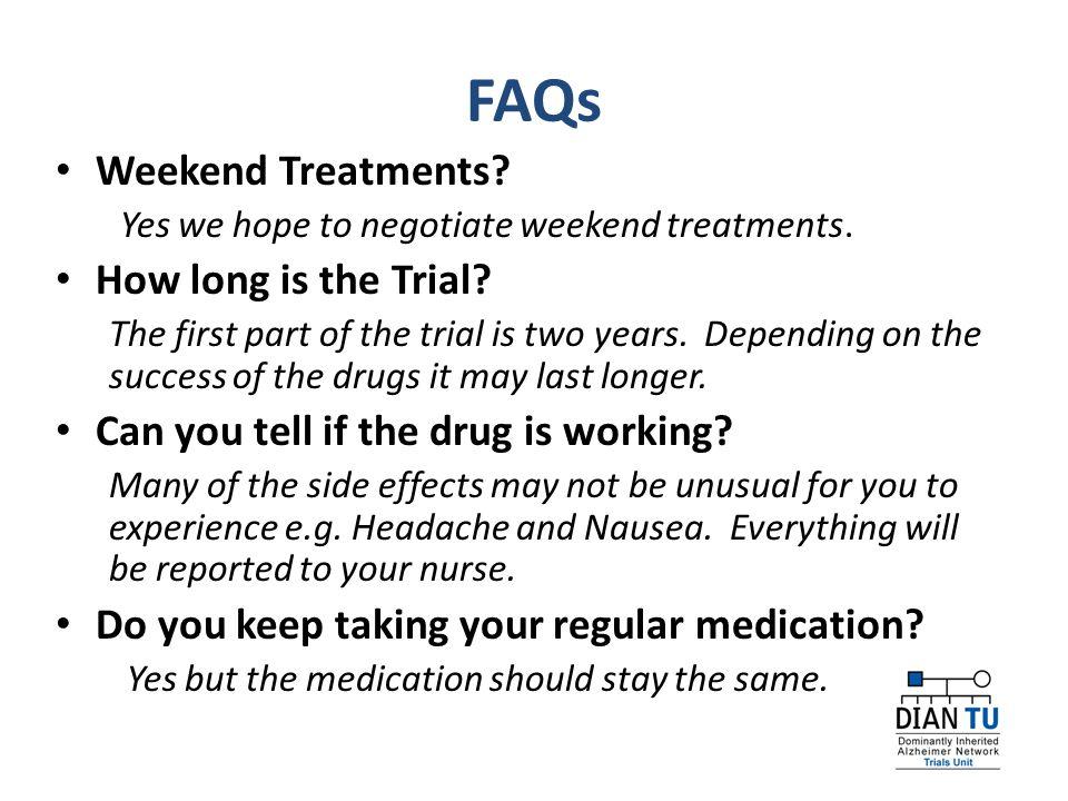 FAQs Weekend Treatments. Yes we hope to negotiate weekend treatments.