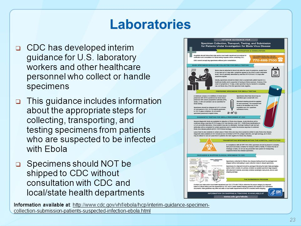 Laboratories  CDC has developed interim guidance for U.S. laboratory workers and other healthcare personnel who collect or handle specimens  This gu