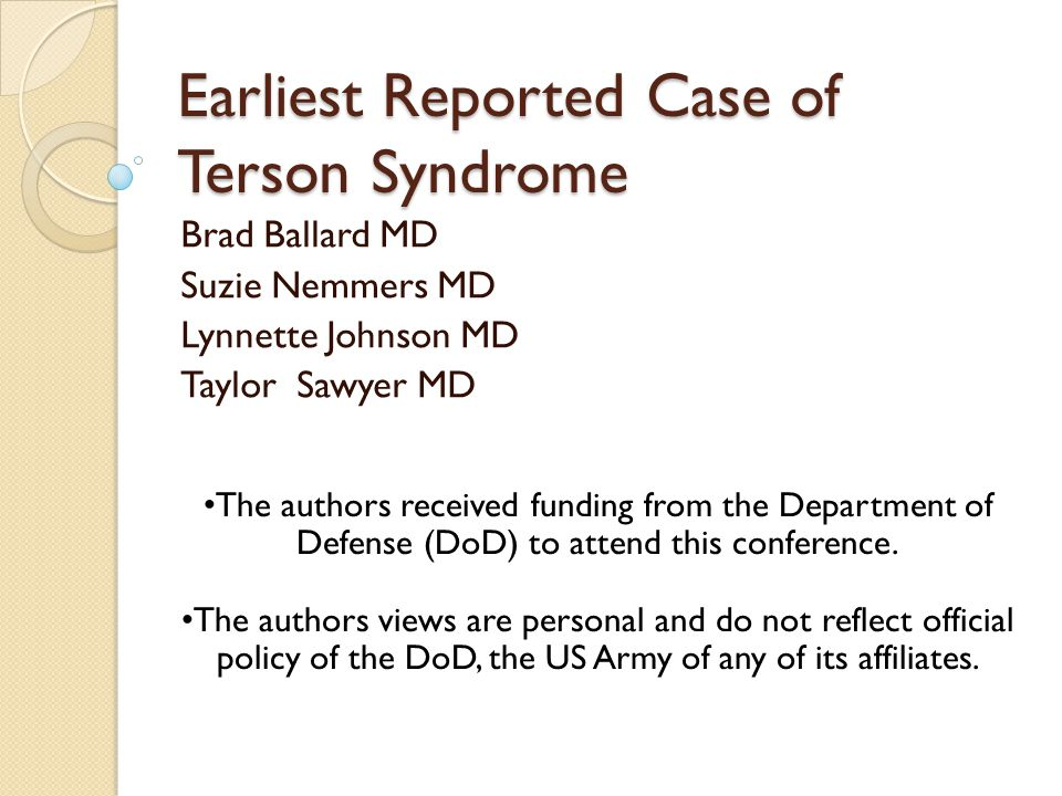 Purpose To describe the earliest known diagnosis of Terson syndrome in a 3 day old full term neonate.