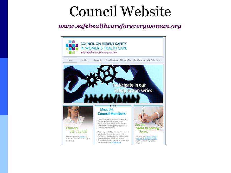 www.safehealthcareforeverywoman.org Council Website