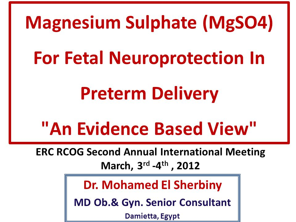 Magnesium Sulphate (MgSO4) For Fetal Neuroprotection In Preterm Delivery