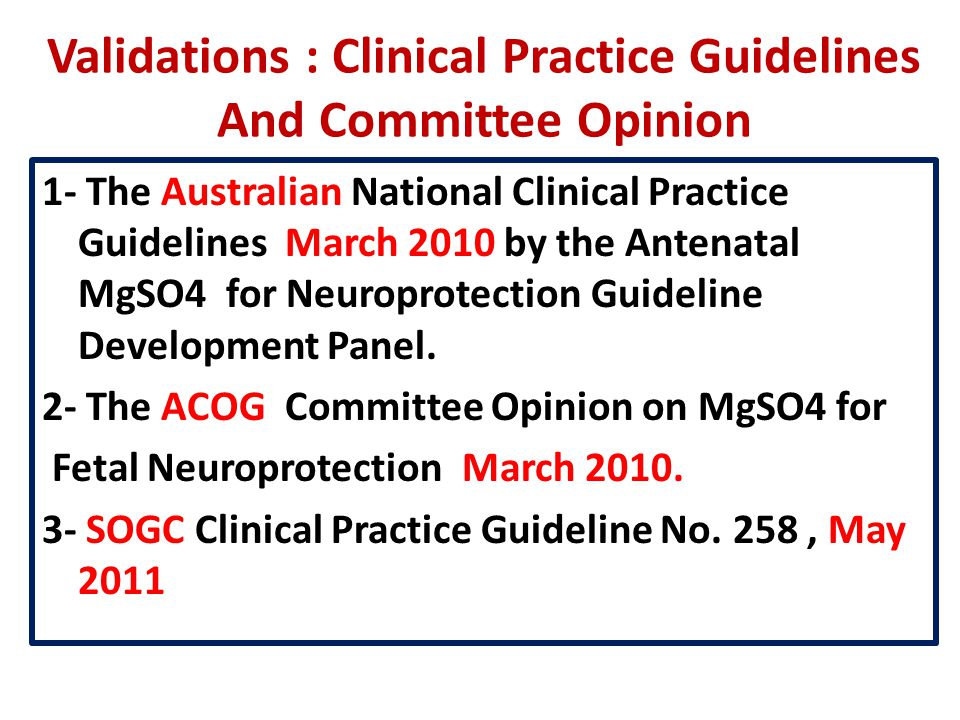 Validations : Clinical Practice Guidelines And Committee Opinion 1- The Australian National Clinical Practice Guidelines March 2010 by the Antenatal M