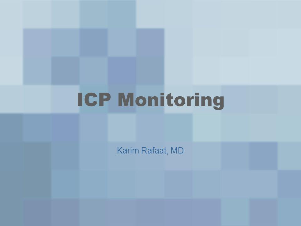 ICP Monitoring Karim Rafaat, MD