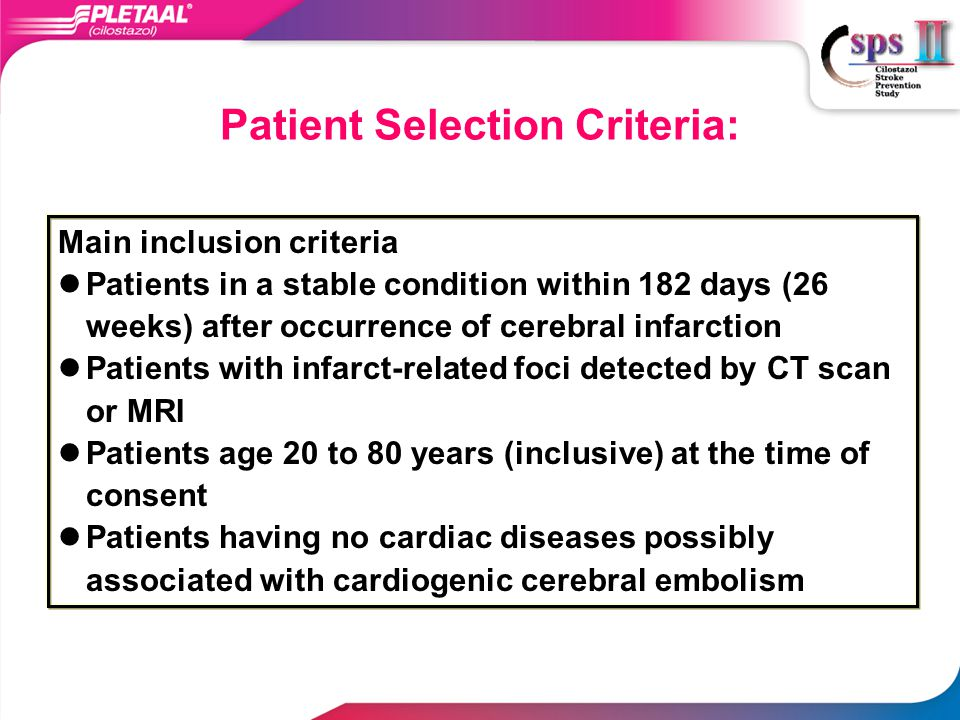 Patient Selection Criteria: Main inclusion criteria Patients in a stable condition within 182 days (26 weeks) after occurrence of cerebral infarction Patients with infarct-related foci detected by CT scan or MRI Patients age 20 to 80 years (inclusive) at the time of consent Patients having no cardiac diseases possibly associated with cardiogenic cerebral embolism