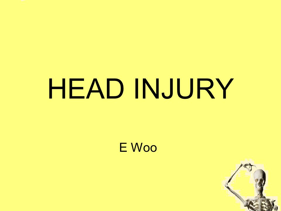 HEAD INJURY E Woo