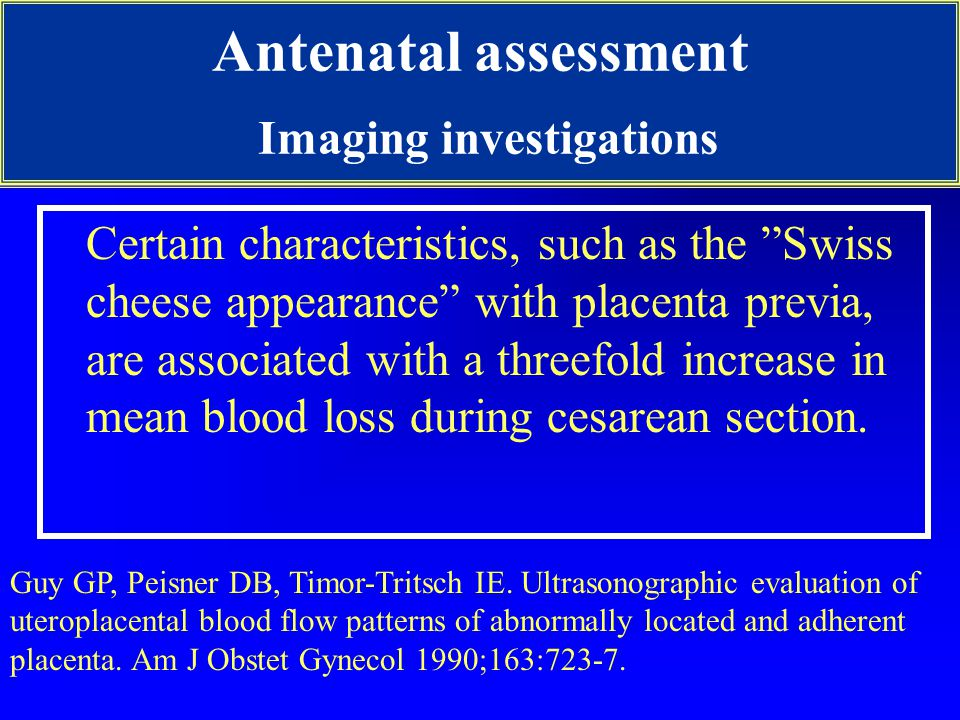 Certain characteristics, such as the Swiss cheese appearance with placenta previa, are associated with a threefold increase in mean blood loss during cesarean section.