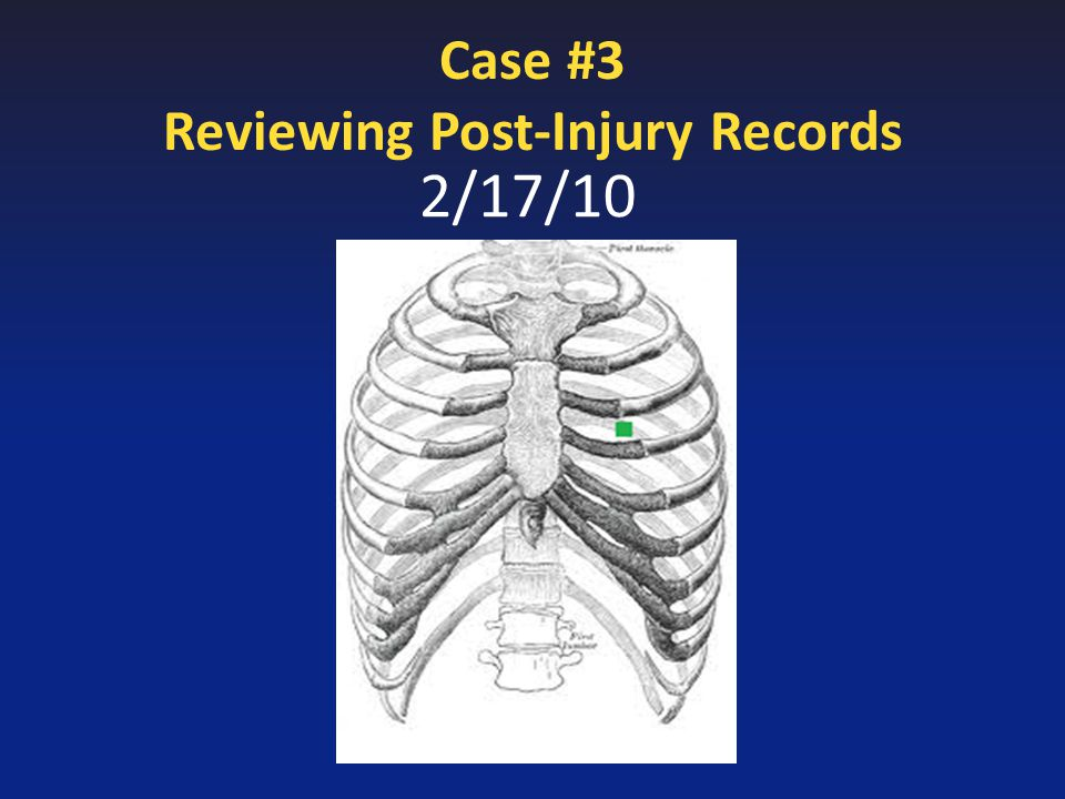 2/17/10 Case #3 Reviewing Post-Injury Records