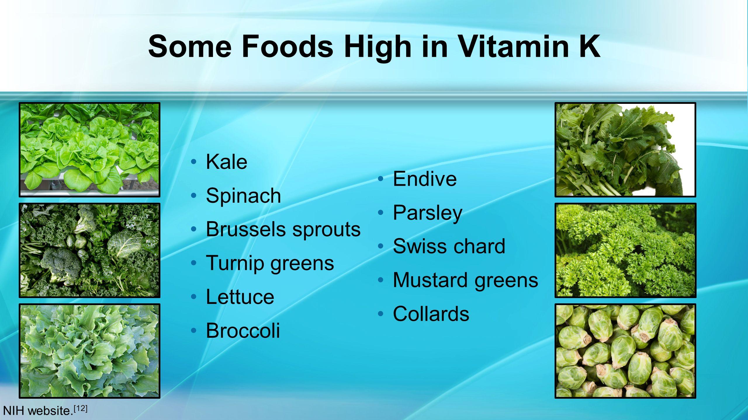 Some Foods High in Vitamin K NIH website.