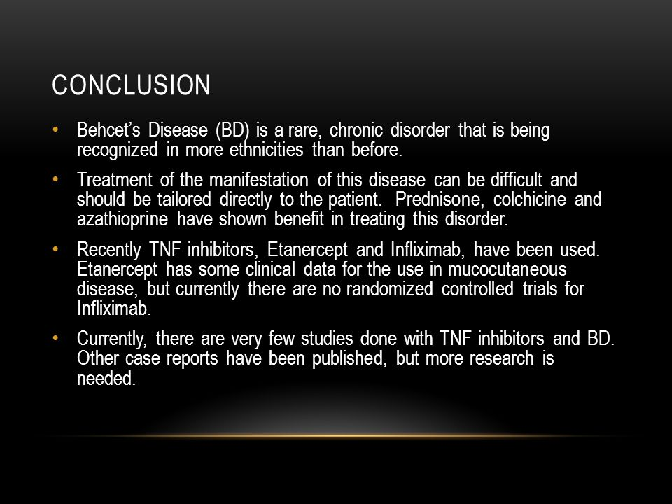 CONCLUSION Behcet's Disease (BD) is a rare, chronic disorder that is being recognized in more ethnicities than before.