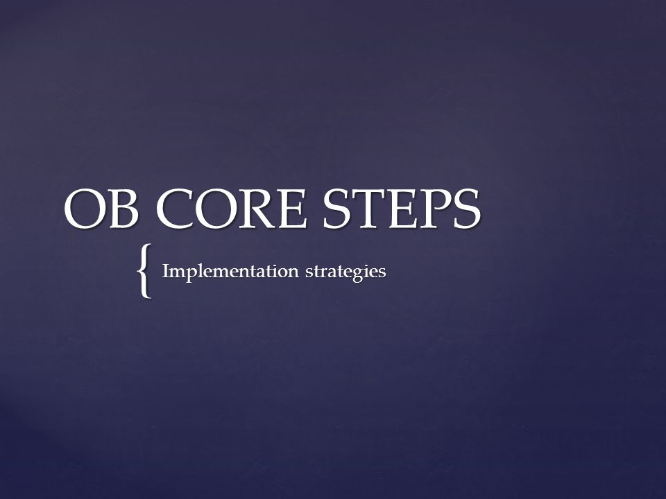 { OB CORE STEPS Implementation strategies