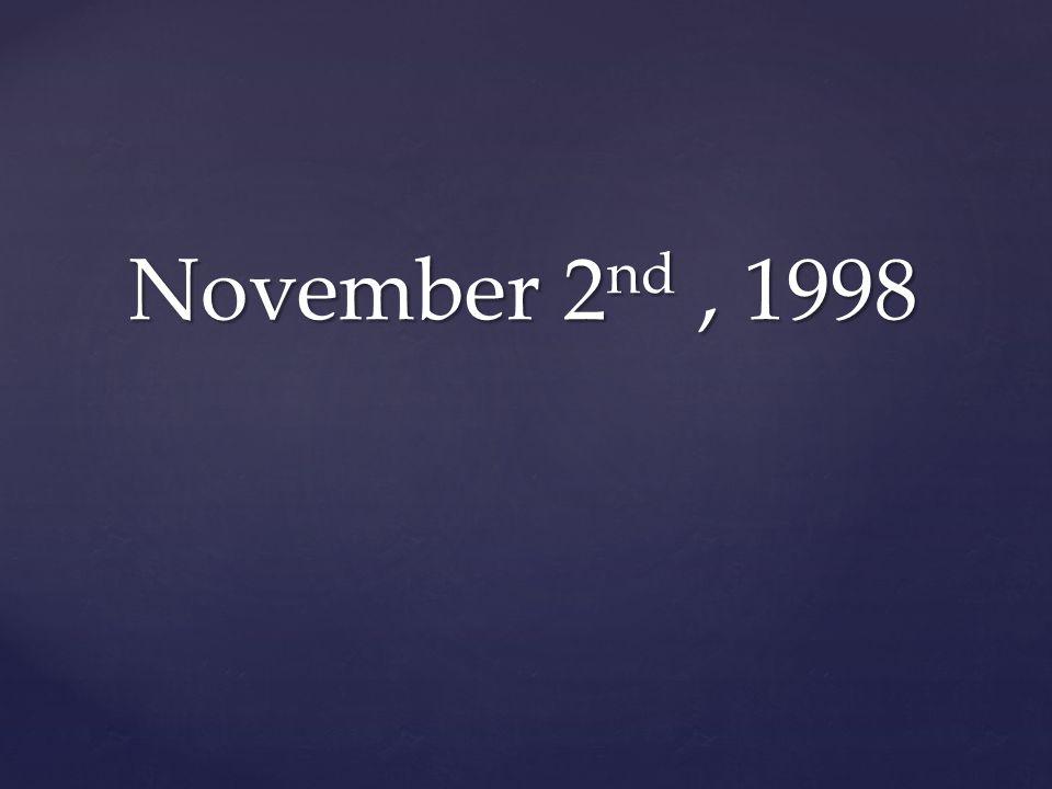 November 2 nd, 1998