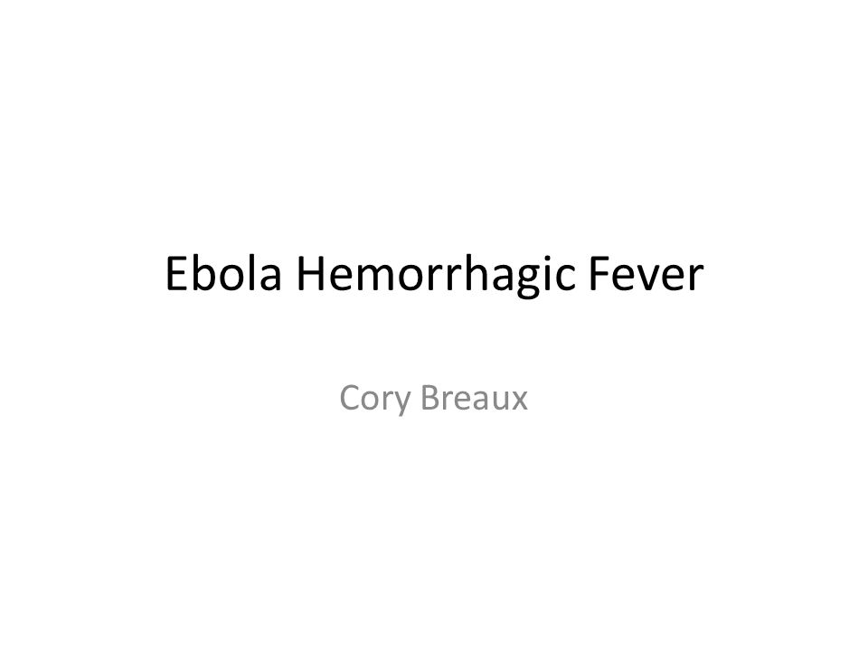 Ebola Hemorrhagic Fever Cory Breaux