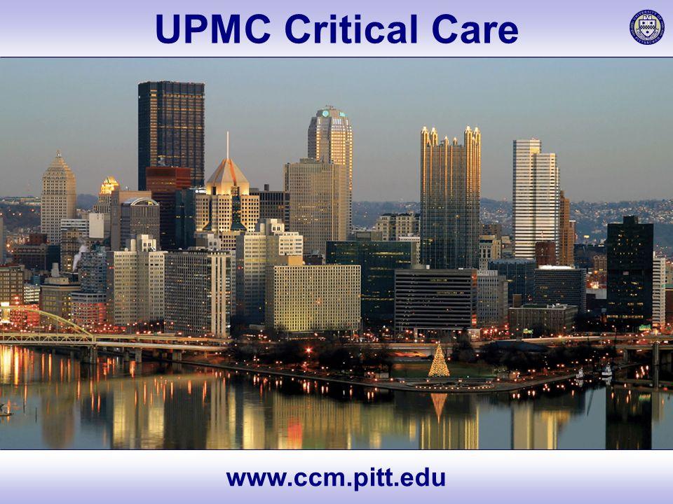  Exemplary Care  Cutting-edge Research  World-class Education  UPMC Critical Care www.ccm.pitt.edu