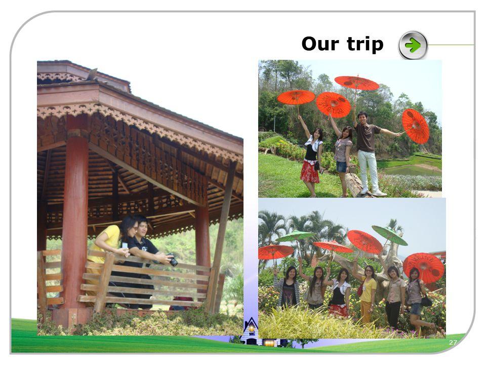 27 Our trip