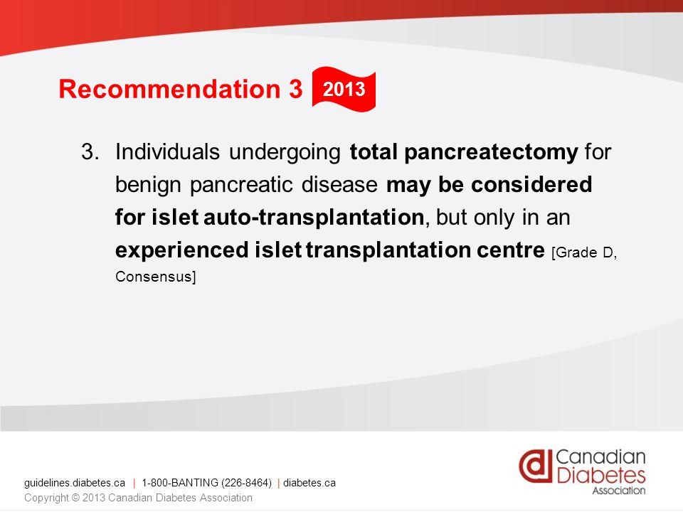 guidelines.diabetes.ca | 1-800-BANTING (226-8464) | diabetes.ca Copyright © 2013 Canadian Diabetes Association 2013 Recommendation 3 3.Individuals und