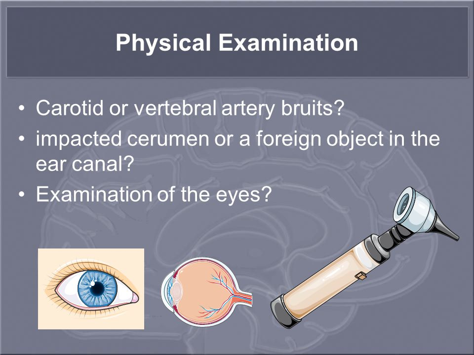 Physical Examination Carotid or vertebral artery bruits.