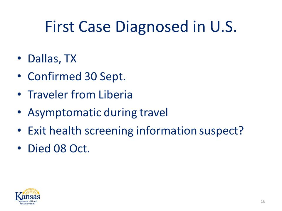 First Case Diagnosed in U.S.Dallas, TX Confirmed 30 Sept.