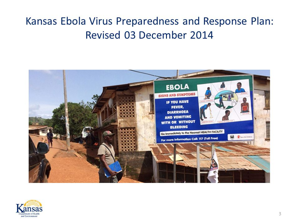 Kansas Ebola Virus Preparedness and Response Plan: Revised 03 December 2014 3