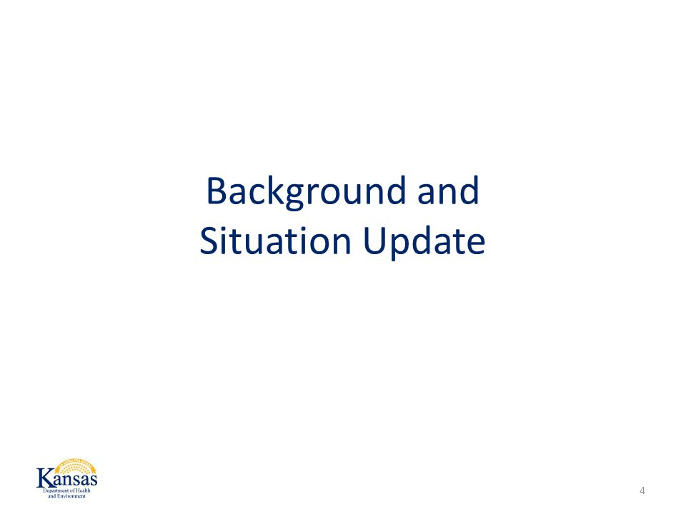 Background and Situation Update 4