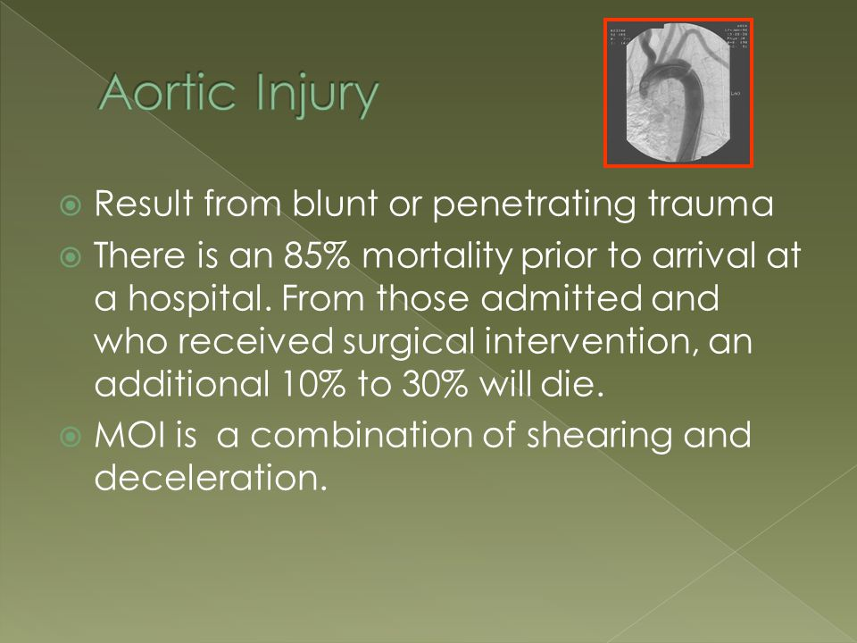  Result from blunt or penetrating trauma  There is an 85% mortality prior to arrival at a hospital.