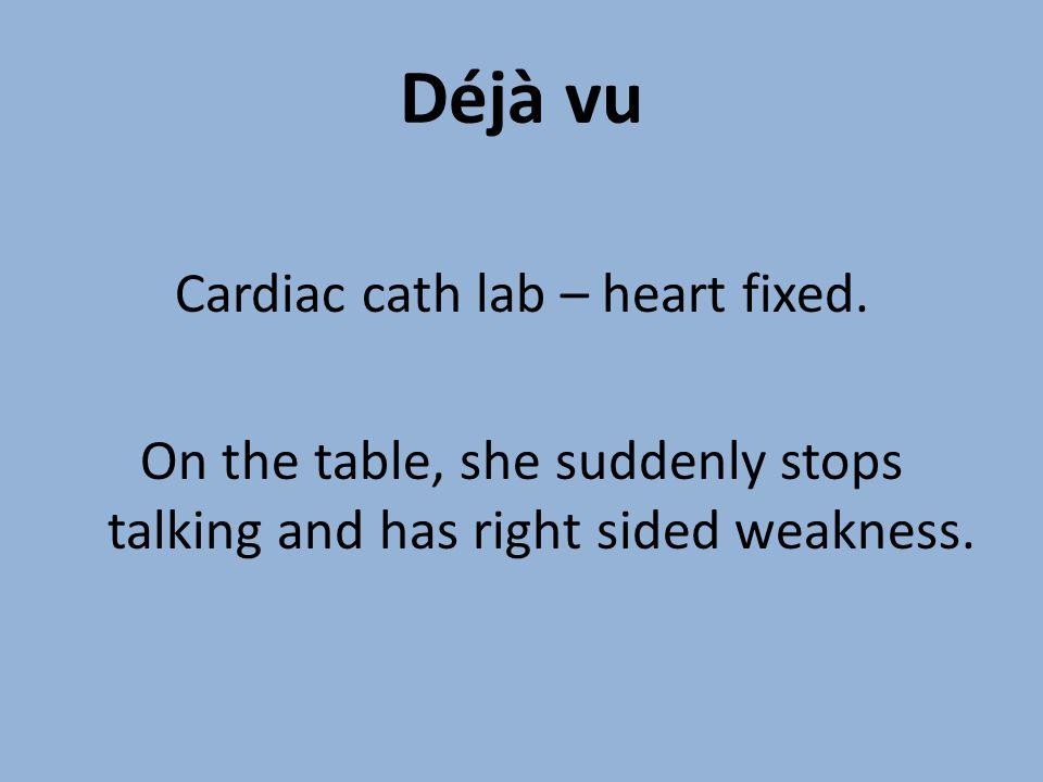 Déjà vu Cardiac cath lab – heart fixed.