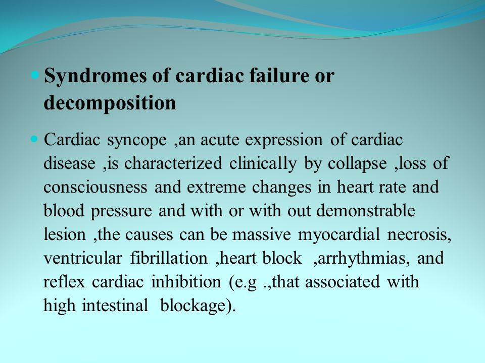 Congestive heart failure Usually develop slowly from gradual loss of cardiac pumping efficiency associated with either pressure or volume overload or myocardial damage.