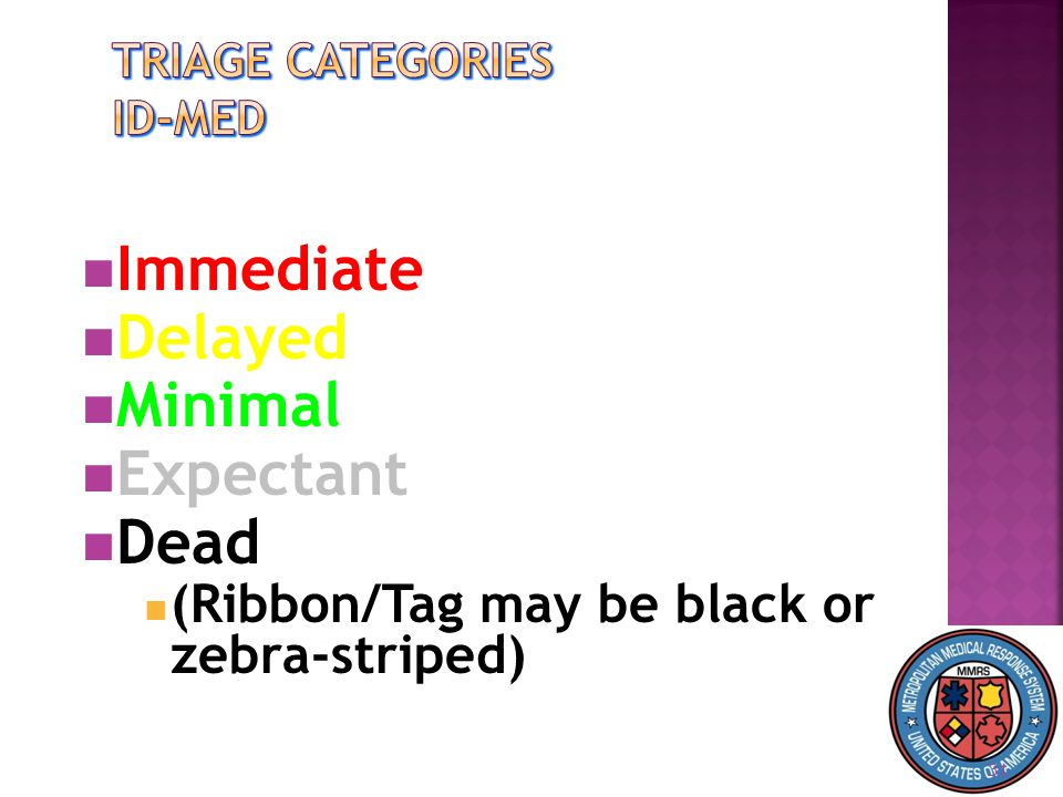 31 Immediate Immediate Delayed Delayed Minimal Minimal Expectant Expectant Dead Dead (Ribbon/Tag may be black or zebra-striped) (Ribbon/Tag may be black or zebra-striped)