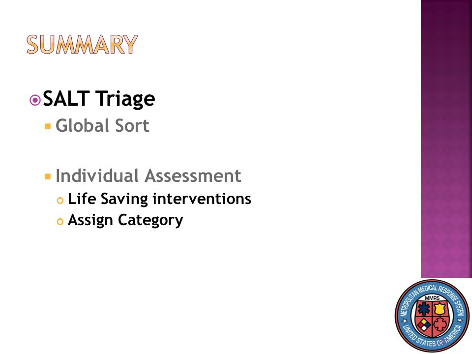 57  SALT Triage  Global Sort  Individual Assessment Life Saving interventions Assign Category