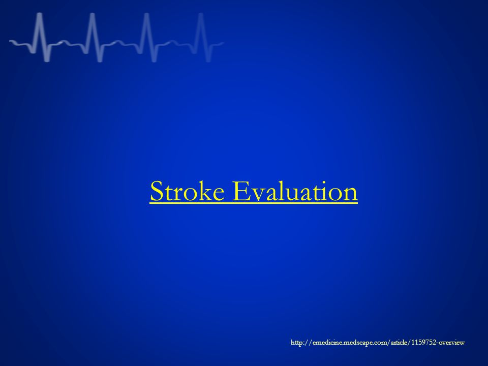 EMS Systems must provide education/training to minimize delays to dispatch, assessment,and transport of potential stroke victims AHA.ASA EMS needs to -Provide high priority dispatch -Support cardiopulmonary function -Perform rapid stroke assessment -Define time last seen normal -Notify receiving hospital of stroke alert -Transport to Stroke Center if possible and prudent EMS Evaluation and Transport