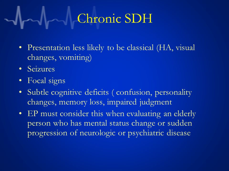 Presentation less likely to be classical (HA, visual changes, vomiting) Seizures Focal signs Subtle cognitive deficits ( confusion, personality change