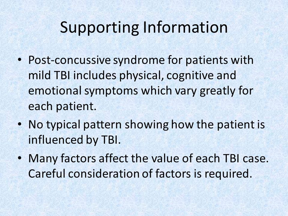 Supporting Information Post-concussive syndrome for patients with mild TBI includes physical, cognitive and emotional symptoms which vary greatly for each patient.