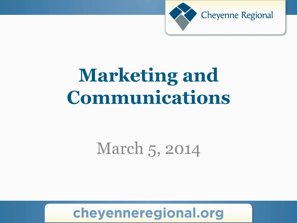 Marketing and Communications March 5, 2014