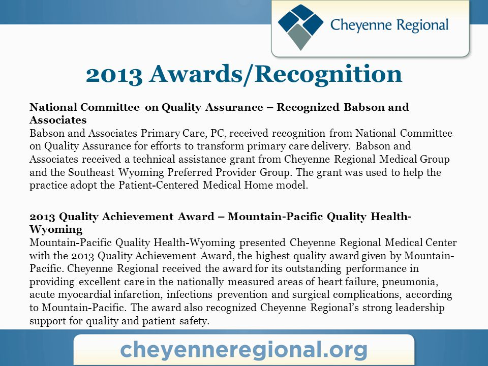 2013 Awards/Recognition National Committee on Quality Assurance – Recognized Babson and Associates Babson and Associates Primary Care, PC, received recognition from National Committee on Quality Assurance for efforts to transform primary care delivery.