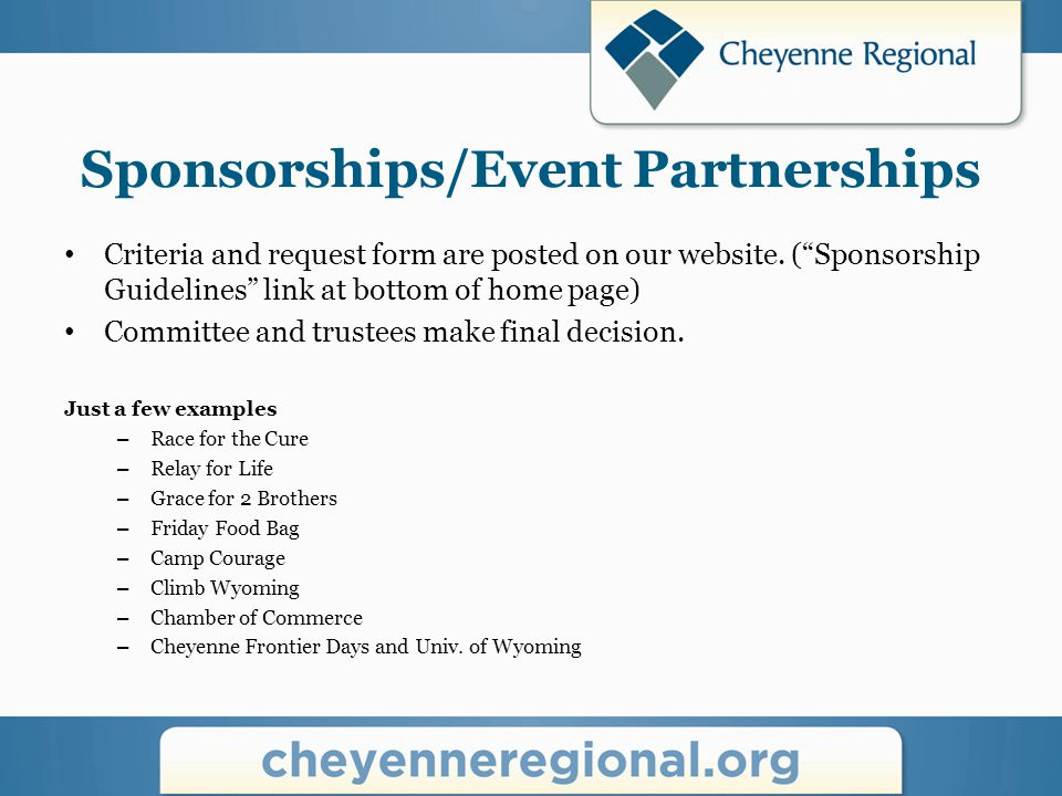 Sponsorships/Event Partnerships Criteria and request form are posted on our website.