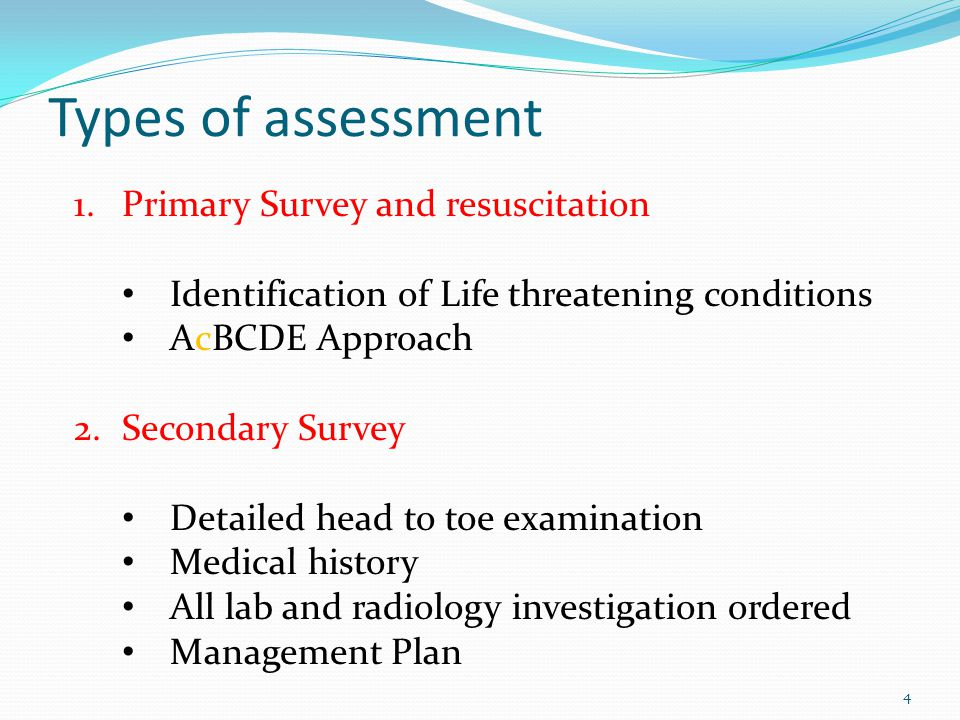 Illinois EMSC5 PURPOSE OF THE INITIAL ASSESSMENT Identification of LIFE-THREATENING emergencies Assess – Change - Reassess Initiation of LIFE-SAVING measures (CPR)