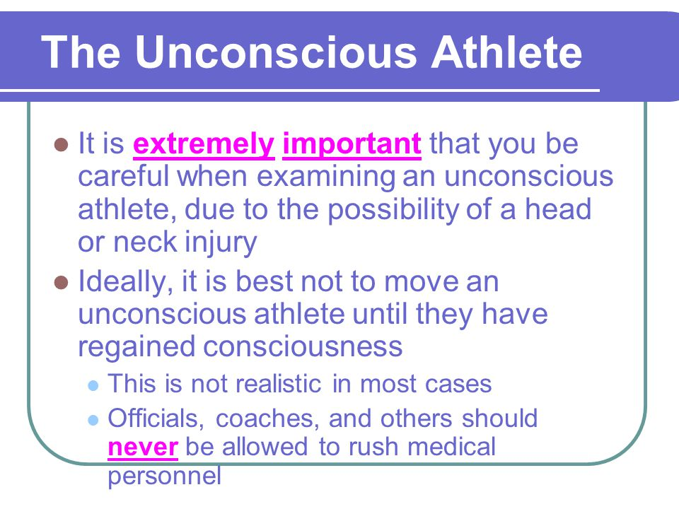 Sports Medicine Unit 9, Part C The Unconscious Athlete