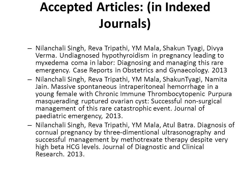 Accepted Articles: (in Indexed Journals) – Nilanchali Singh, Reva Tripathi, YM Mala, Shakun Tyagi, Divya Verma. Undiagnosed hypothyroidism in pregnanc