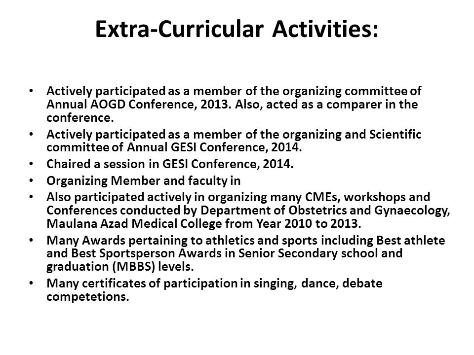 Extra-Curricular Activities: Actively participated as a member of the organizing committee of Annual AOGD Conference, 2013.