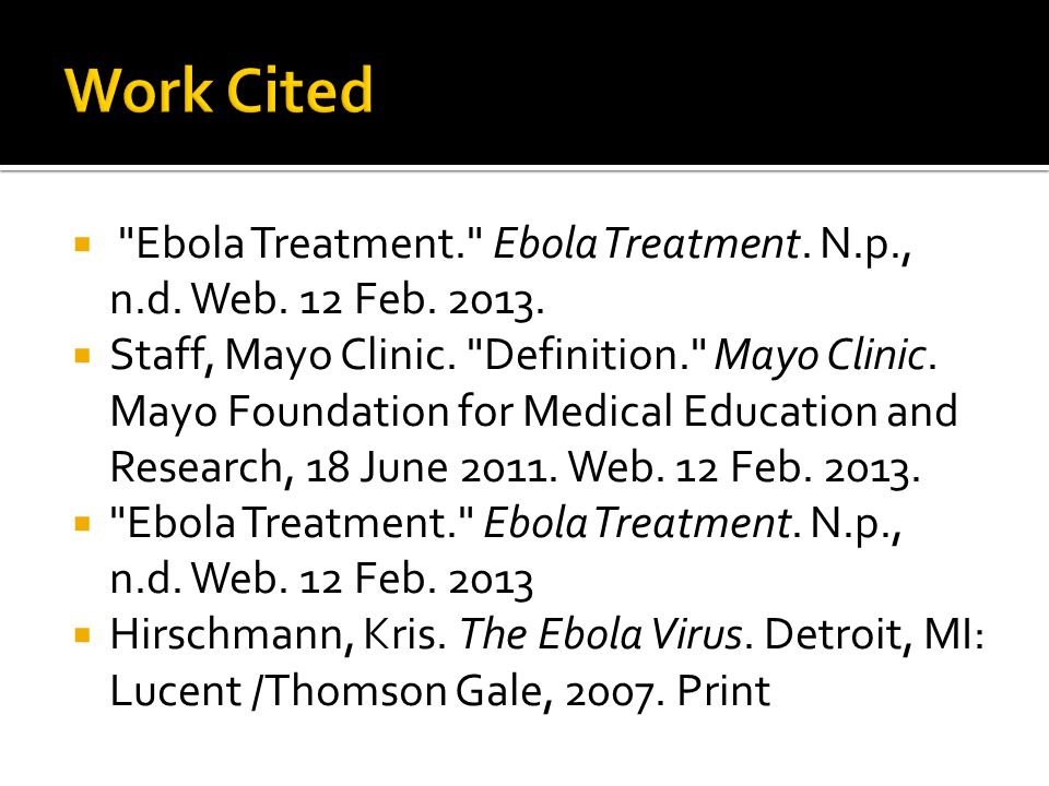  Ebola Treatment. Ebola Treatment. N.p., n.d. Web.