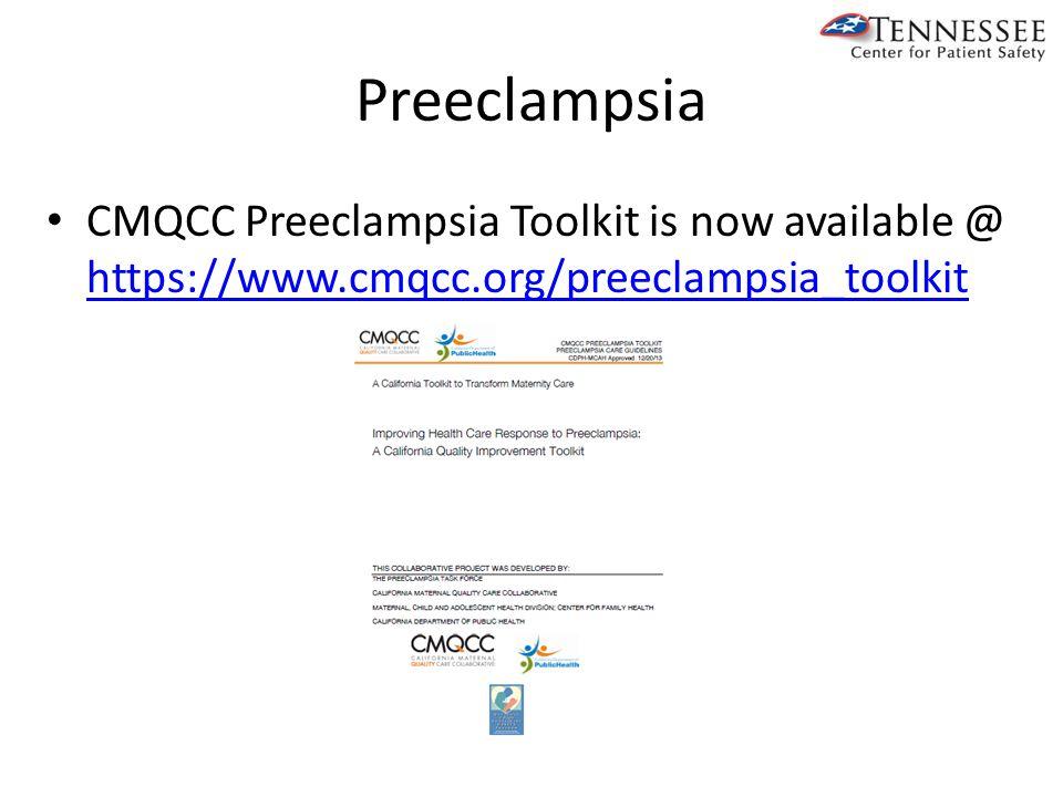 Preeclampsia CMQCC Preeclampsia Toolkit is now available @ https://www.cmqcc.org/preeclampsia_toolkit https://www.cmqcc.org/preeclampsia_toolkit